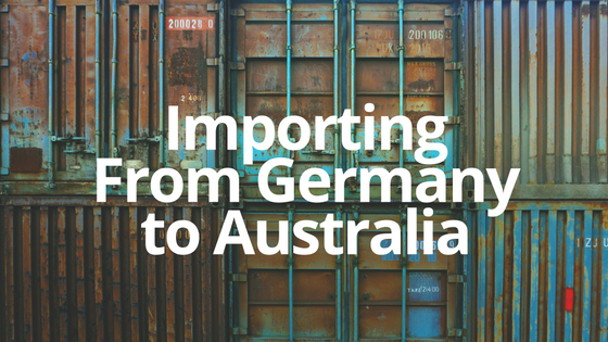 Importing from Germany to Australia