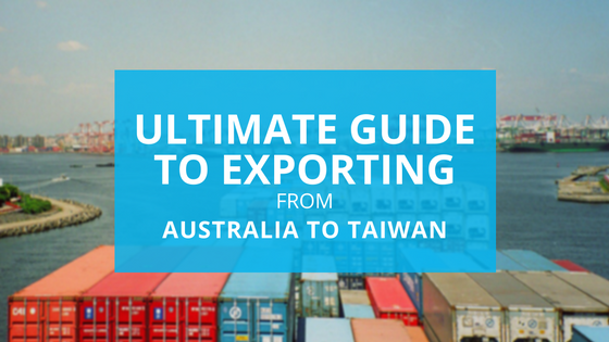 Guide to Exporting to Taiwan