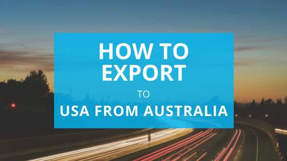 How to export to USA from Australia