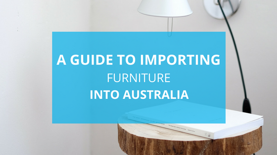 Importing Furniture Into Australia